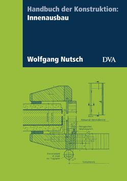 Handbuch der Konstruktion: Innenausbau von Nutsch,  Wolfgang