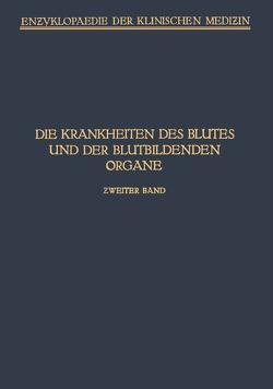 Handbuch der Krankheiten des Blutes und der Blutbildenden Organe von Aschoff,  L., Bürger,  M, Frank,  E., Günther,  H., Hirschfeld,  H., Naegeli,  O., Pohl,  Heinrich, Saltzman,  F., Schauman,  O., Schellong,  F., Schittenhelm,  A., Triepel,  Heinrich, Wöhlisch,  E.