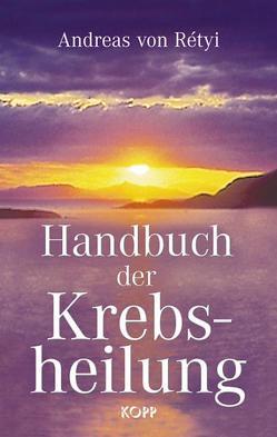 Handbuch der Krebsheilung von Rétyi,  Andreas von