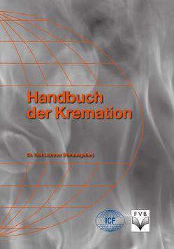 Handbuch der Kremation von Fachverlag des deutschen Bestattungsgewerbes GmbH, Lichtner,  Rolf