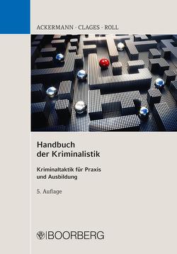 Handbuch der Kriminalistik von Ackermann,  Rolf, Clages,  Horst, Roll,  Holger
