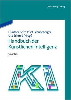 Handbuch der Künstlichen Intelligenz von Görz,  Günther, Schmid,  Ute, Schneeberger,  Josef
