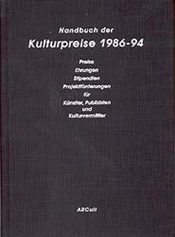 Handbuch der Kulturpreise 1986-94 von Brünglinghaus,  Ingo, Keuchel,  Susanne, Wiesand,  Andreas J