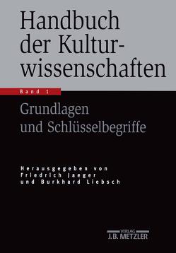 Handbuch der Kulturwissenschaften von Jaeger,  Friedrich, Liebsch,  Burkhard, Rüsen,  Jörn, Straub,  Jürgen