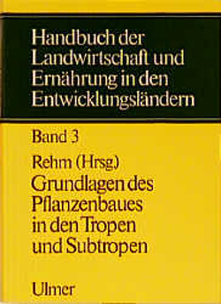 Handbuch der Landwirtschaft und Ernährung in den Entwicklungsländern von Blanckenburg,  Peter von, Cremer,  Hans D, Rehm,  Sigmund
