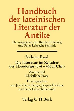 Handbuch der lateinischen Literatur der Antike Bd. 6: Die Literatur im Zeitalter des Theodosius (374 – 430 n.Chr.) von Berger,  Jean-Denis, Fontaine,  Jacques, Schmidt,  Peter Lebrecht