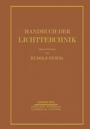 Handbuch der Lichttechnik von Alberts,  E., Arndt,  W., Beckmann,  A., Besser,  E., Born,  F., Dresler,  A., Dziobek,  W., Ewest,  H., Ganz,  W., Hagemann,  W., Hiepe,  E., Jaeckel,  G., Kell,  R., Korte,  H., Krautschneider,  F., Krefft,  H., Kurth,  J., Lackner,  K., Larché,  K., Laue,  G., Lax,  E., Lossagk,  H., Lux,  H., Meyer,  G., Pahl,  A., Petzold,  W.