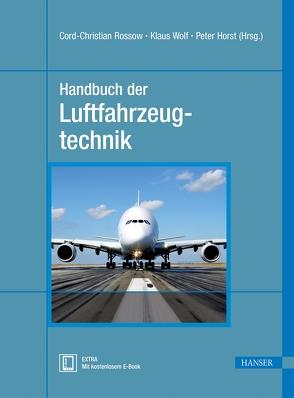 Handbuch der Luftfahrzeugtechnik von Horst,  Peter, Rossow,  Cord-Christian, Wolf,  Klaus