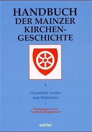 Handbuch der Mainzer Kirchengeschichte von Jürgensmeier,  Friedhelm