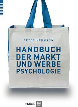 Handbuch der Markt- und Werbepsychologie von Neumann,  Peter