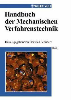 Handbuch der Mechanischen Verfahrenstechnik von Schubert,  Heinrich
