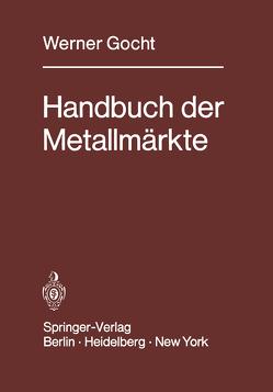 Handbuch der Metallmärkte von Gocht,  W.