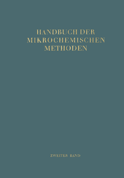 Handbuch der Mikrochemischen Methoden von Bernert,  T., Broda,  E., Hecht,  F., Karlik,  B., Lauda,  H., Lintner,  K., Schönfeld,  T., Zacherl,  M.K.