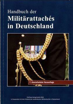 Handbuch der Militärattachés in Deutschland von Oschep,  Anton, Proll,  R. Uwe, Scherz,  Reimar
