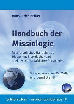 Handbuch der Missiologie von Brandl,  Bernd, Müller,  Klaus W., Reifler,  Hans U
