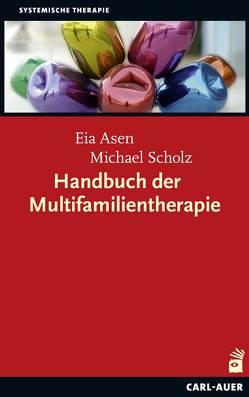 Handbuch der Multifamilientherapie von Asen,  Eia, Scholz,  Michael