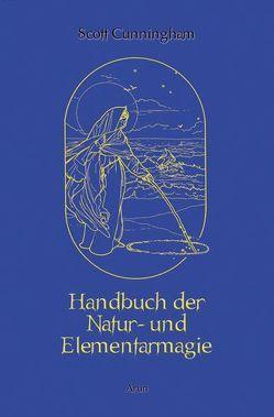 Handbuch der Natur- und Elementarmagie von Cunningham,  Scott, Hoffmann,  Frances, Wood,  Robin