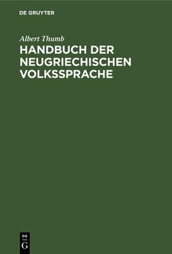Handbuch der neugriechischen Volkssprache von Thumb,  Albert