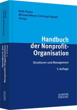 Handbuch der Nonprofit-Organisation von Badelt,  Christoph, Meyer,  Michael, Simsa,  Ruth