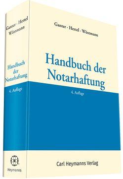 Handbuch der Notarhaftung von Ganter,  Hans Gerhard, Hertel,  Christian, Wöstmann,  Heinz