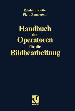 Handbuch der Operatoren für die Bildbearbeitung von Klette,  Reinhard, Zamperoni,  Piero