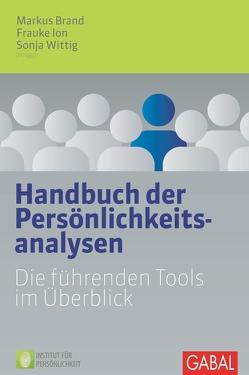 Handbuch der Persönlichkeitsanalysen von Brand,  Markus, Ion,  Frauke, Wittig,  Sonja