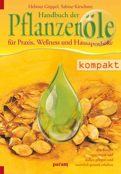 Handbuch der Pflanzenöle von Göppel,  Helmut, Kirschner,  Sabine