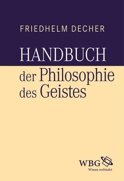 Handbuch der Philosophie des Geistes von Decher,  Friedhelm