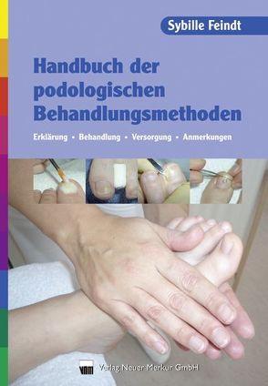 Handbuch der podologischen Behandlungsmethoden von Feindt,  Sybille