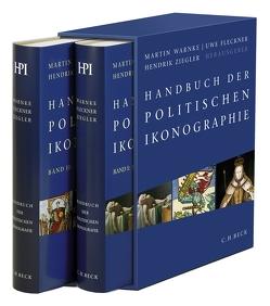 Handbuch der politischen Ikonographie von Fleckner,  Uwe, Warnke,  Martin, Ziegler,  Hendrik
