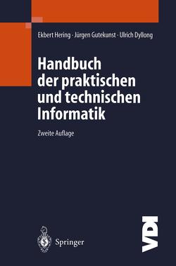 Handbuch der praktischen und technischen Informatik von Bihler,  O., Collavino,  A., Dyllong,  Ulrich, Gutekunst,  Jürgen, Hering,  Ekbert, Holzbaur,  U., Jans,  B., Kalischko,  M., Klauck,  U., Limbach,  F., Pollok,  I., Rieg,  W., Sigmund,  G., Simonsmeier,  W., Stärk,  T., Staudenmaier,  J., Thiel,  M.