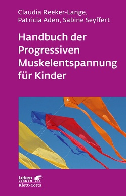 Handbuch der Progressiven Muskelentspannung für Kinder von Aden,  Patricia, Reeker-Lange,  Claudia, Seyffert,  Sabine