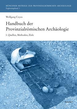 Handbuch der Provinzialrömischen Archäologie von Czysz,  Wolfgang, Mackensen,  Michael, Ortisi,  Salvatore