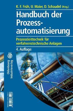 Handbuch der Prozessautomatisierung von Früh,  K. F., Maier,  Uwe, Schaudel,  Dieter