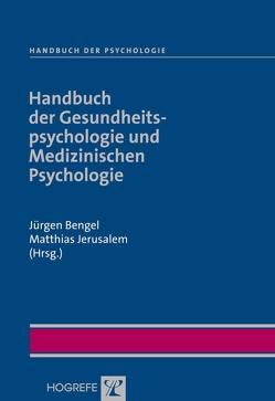 Handbuch der Psychologie / Handbuch der Gesundheitspsychologie und Medizinischen Psychologie von Bengel,  Jürgen, Jerusalem,  Matthias