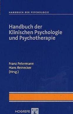 Handbuch der Klinischen Psychologie und Psychotherapie von Petermann,  Franz, Reinecker,  Hans