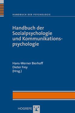 Handbuch der Psychologie / Handbuch der Sozialpsychologie und Kommunikationspsychologie von Bierhoff,  Hans W., Frey,  Dieter
