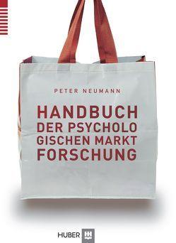Handbuch der psychologischen Marktforschung von Neumann,  Peter