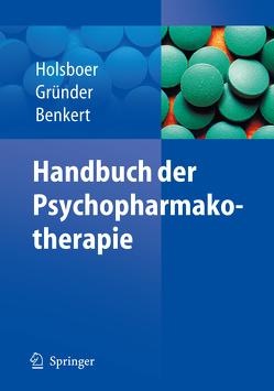 Handbuch der Psychopharmakotherapie von Benkert,  Otto, Gründer,  Gerhard, Holsboer,  Florian