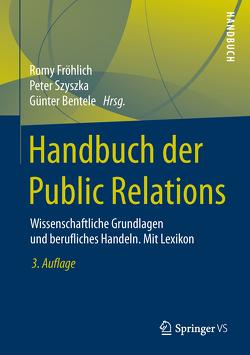 Handbuch der Public Relations von Bentele,  Günter, Fröhlich,  Romy, Szyszka,  Peter