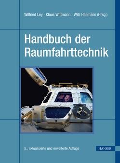 Handbuch der Raumfahrttechnik von Hallmann,  Willi, Ley,  Wilfried, Wittmann,  Klaus