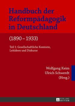 Handbuch der Reformpädagogik in Deutschland (1890–1933) von Keim,  Wolfgang, Schwerdt,  Ulrich