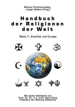 Handbuch der Religionen der Welt von Bellers ,  Jürgen, Küng,  Hans, Porsche-Ludwig,  Markus