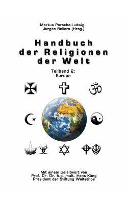 Handbuch der Religionen der Welt / Teilband 2: Europa von Bellers ,  Jürgen, Küng,  Hans, Porsche-Ludwig,  Markus