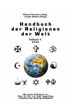 Handbuch der Religionen der Welt / Teilband 4: Afrika von Bellers ,  Jürgen, Küng,  Hans, Porsche-Ludwig,  Markus