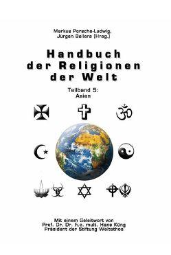 Handbuch der Religionen der Welt / Teilband 5: Asien von Bellers ,  Jürgen, Küng,  Hans, Porsche-Ludwig,  Markus
