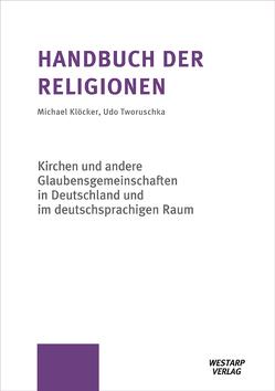 Handbuch der Religionen / Fortsetzung von Klöcker,  Michael, Tworuschka,  Udo
