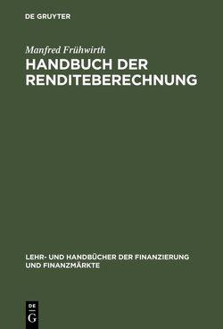 Handbuch der Renditeberechnung von Frühwirth,  Manfred