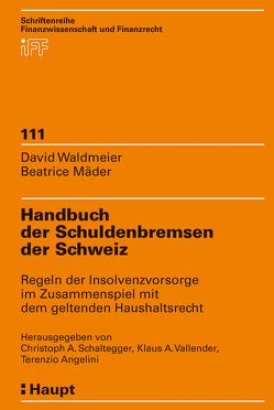 Handbuch der Schuldenbremsen der Schweiz von Angelini,  Terenzio, Mäder,  Beatrice, Schaltegger,  Christoph A, Vallender,  Klaus A., Waldmeier,  David