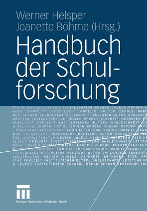 Handbuch der Schulforschung von Böhme,  Jeanette, Helsper,  Werner